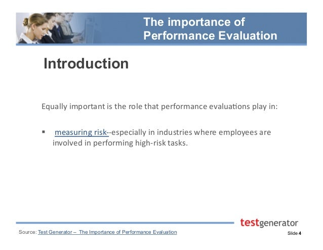 the importance of performance evaluation Managing performance for success the importance of performance management (conduct performance planning & evaluation.