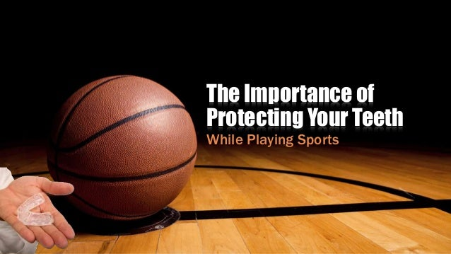 The Importance of Protecting Your Teeth While Playing Sports