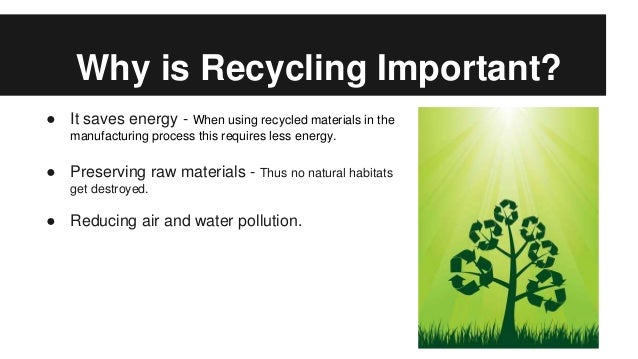 The very important process of recycling