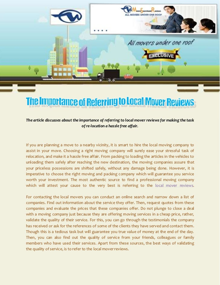 The article discusses about the importance of referring to local mover reviews for making the task                        ...