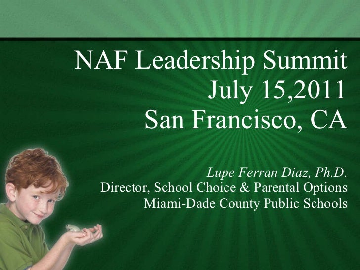 NAF Leadership Summit July 15,2011 San Francisco, CA   Lupe Ferran Diaz, Ph.D. Director, School Choice & Parental Options ...