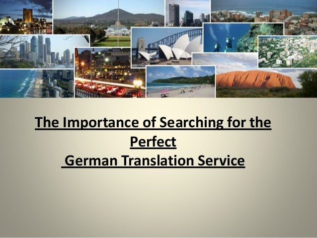 The Importance of Searching for the Perfect German Translation Service