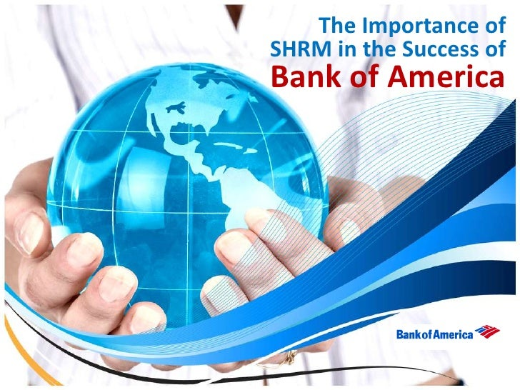 The Importance ofSHRM in the Success ofBank of America