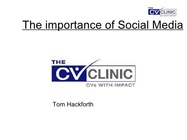 The importance of Social Media Tom Hackforth