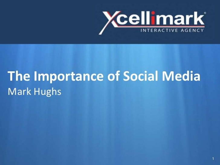 The Importance of Social MediaMark Hughs                                 1