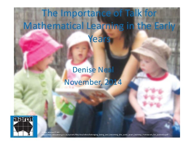 The Importance of Talk for  Mathematical Learning in the Early  Years  Denise Neal  November, 2014  Image sourced from:  h...
