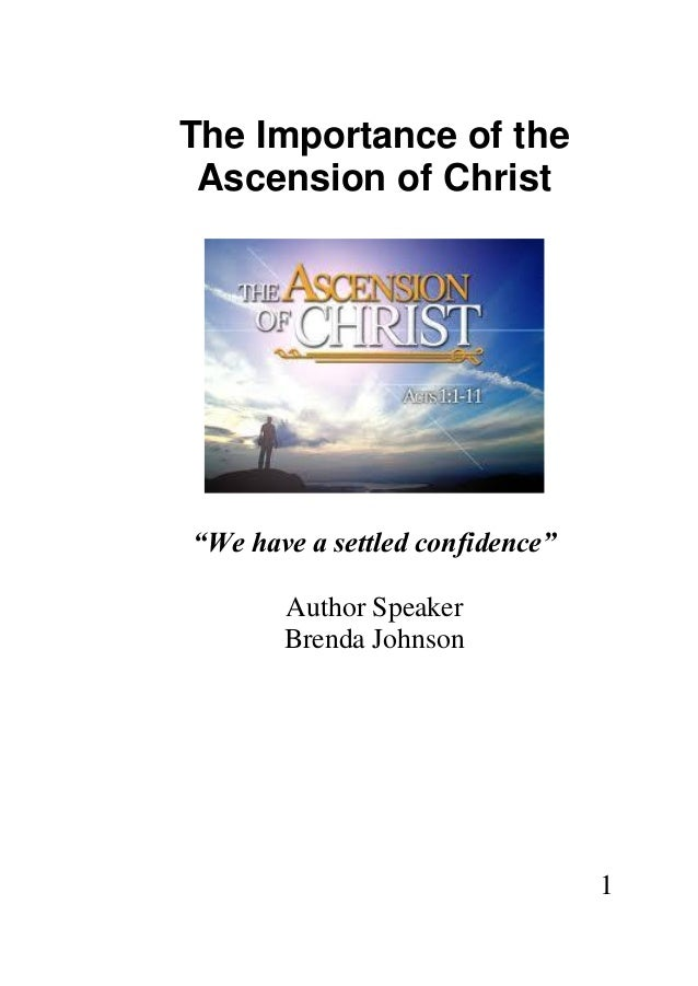 """1The Importance of theAscension of Christ""""We have a settled confidence""""Author SpeakerBrenda Johnson"""
