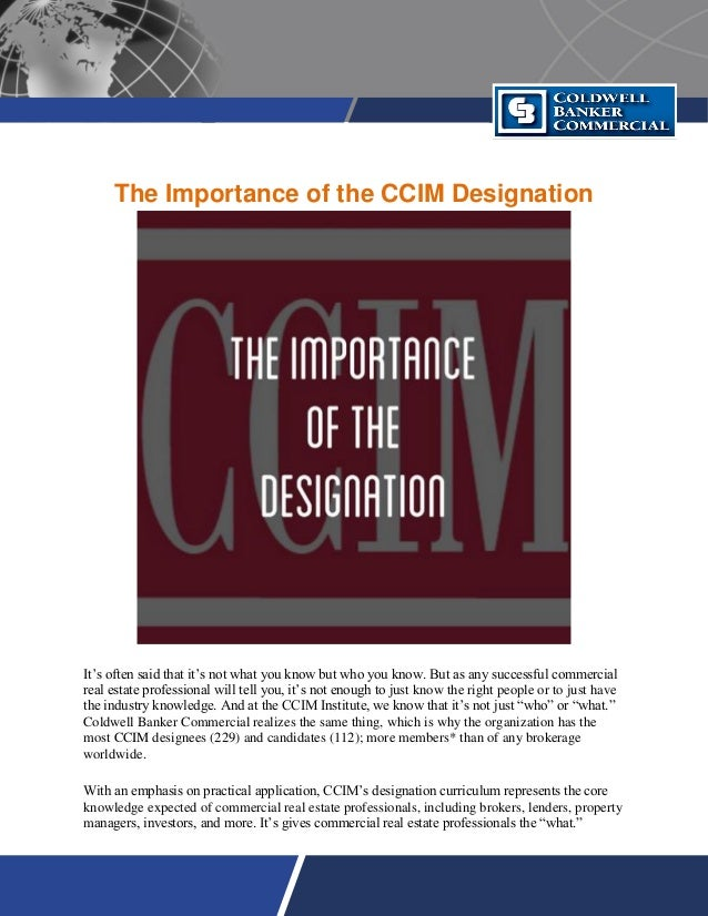The Importance of the CCIM Designation It's often said that it's not what you know but who you know. But as any successful...