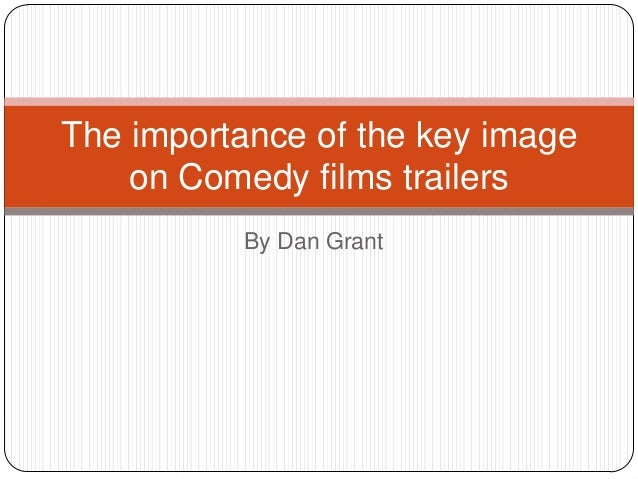 The importance of the key image on Comedy films trailers By Dan Grant