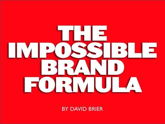 THEIMPOSSIBLEBRANDFORMULABY DAVID BRIER