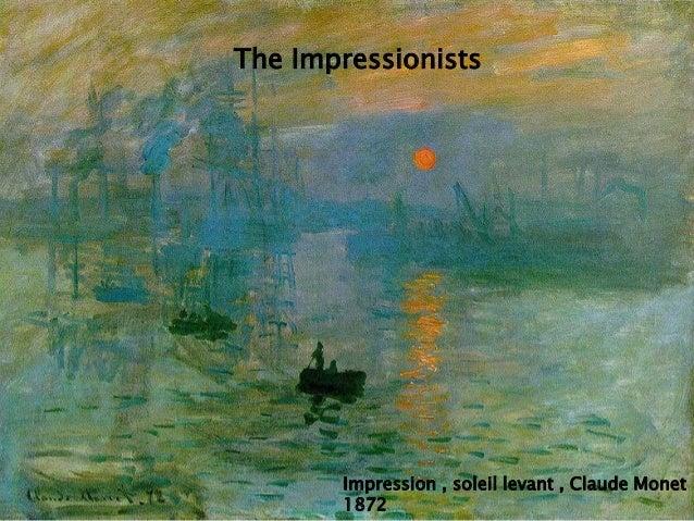 The ImpressionistsThe ImpressionistsImpression , soleil levant , Claude Monet1872