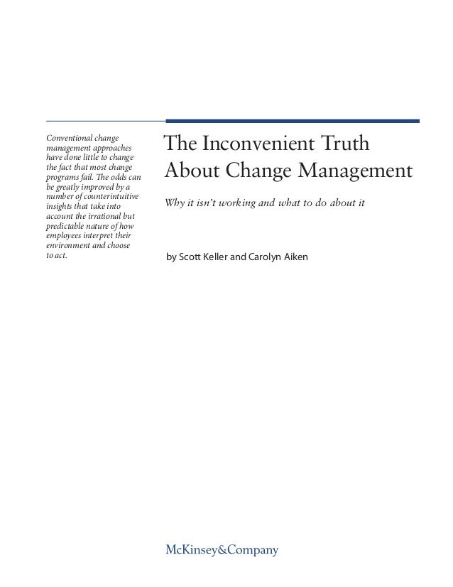 The Inconvenient TruthAbout Change ManagementWhy it isn't working and what to do about itby Scott Keller and Carolyn Aiken...