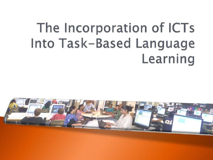 The Incorporation of ICTs Into Task-Based Language Learning<br />