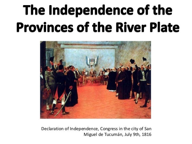 Declaration of Independence, Congress in the city of San Miguel de Tucumán, July 9th, 1816