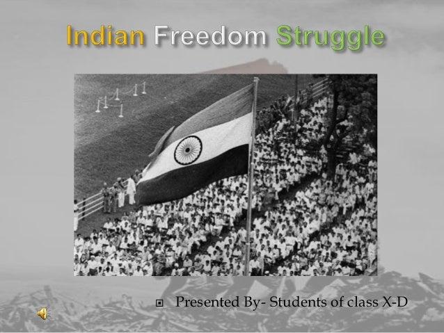 India's struggle for freedom.