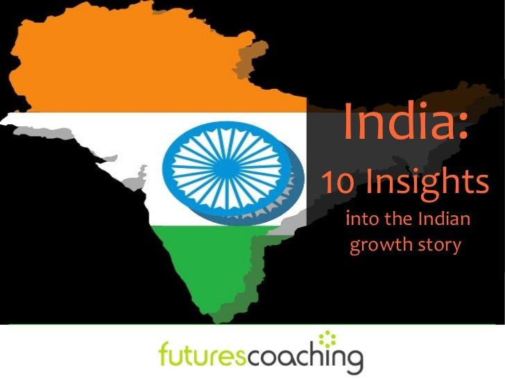 India:10 Insights into the Indian growth story