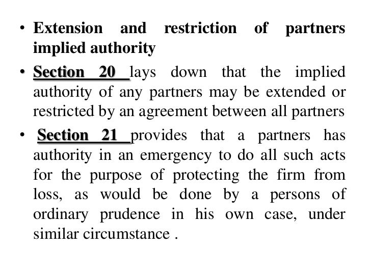 implied authority of partners partnership act 1932 The indian partnership act, 1932 section 18 - partner to be agent of the firm subject to the provisions of this act, a partner is the agent of the firm for.