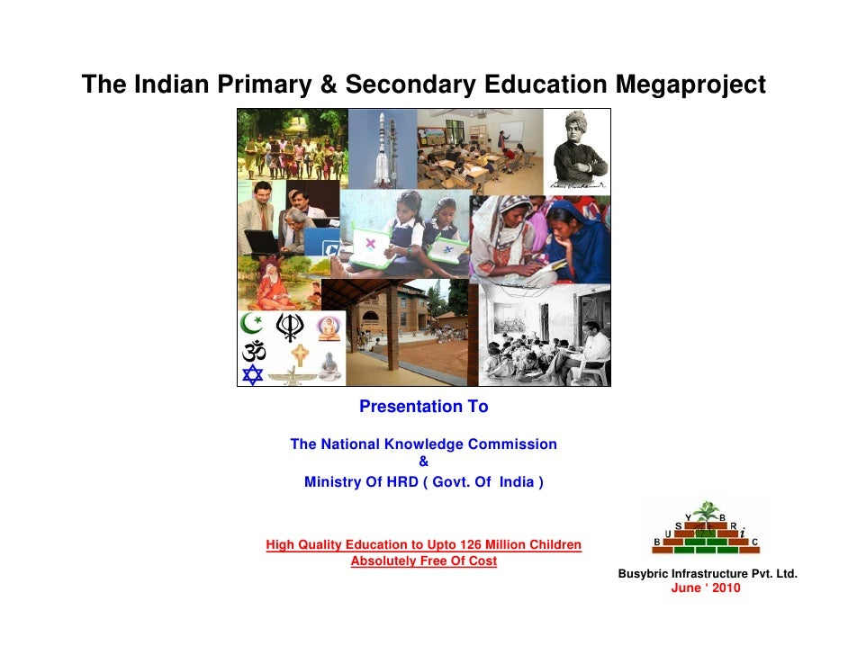 The Indian Primary & Secondary Education Megaproject                             Presentation To                 The Natio...