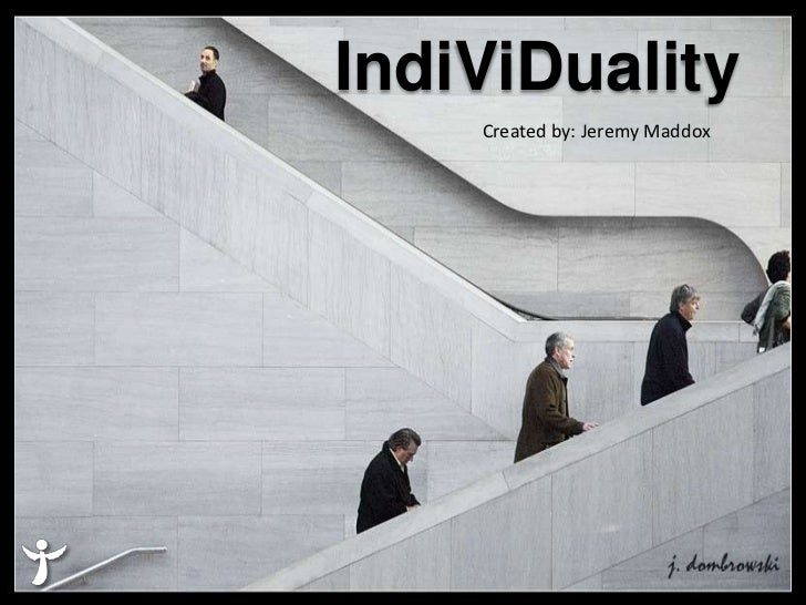 IndiViDuality    Created by: Jeremy Maddox
