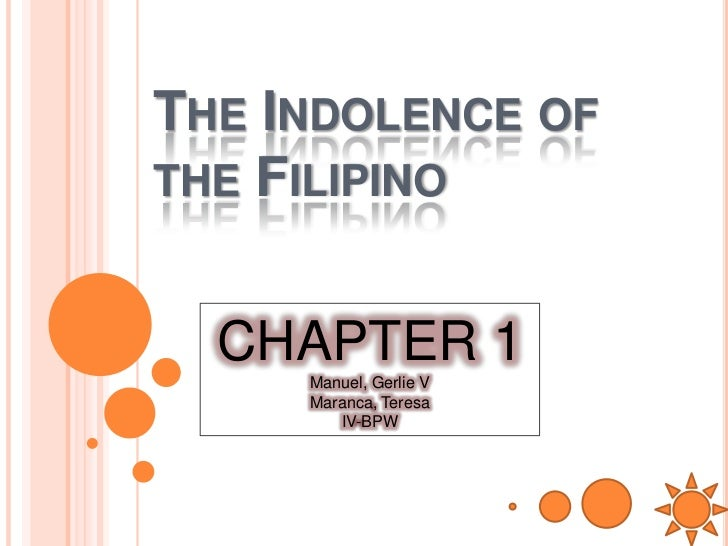 "reflection on the indolence of the filipinos ""los agricultores filipinos"" (the filipino farmers) rizal explained the alleged filipino indolence by pointing to these factors: 1."
