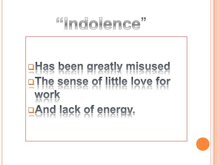 the indolence of the filipino La indolencia de los filipinos, more popularly known in its english version, the indolence of the filipinos, is a exploratory essay written by philippine national hero dr jose rizal, to explain the alleged idleness of his people during the spanish colonization.