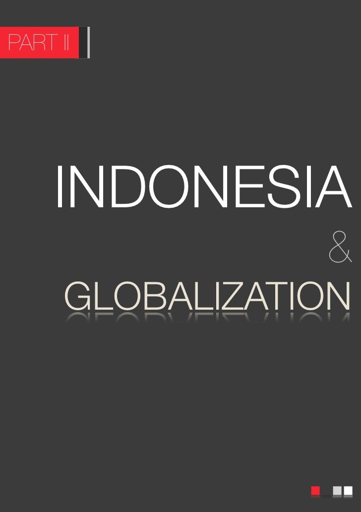 indonesia globalisation Terrorism is a multidimensional phenomenon, and until today the existence and latent threat of islamist terrorism confronts global society with formidable challenges.