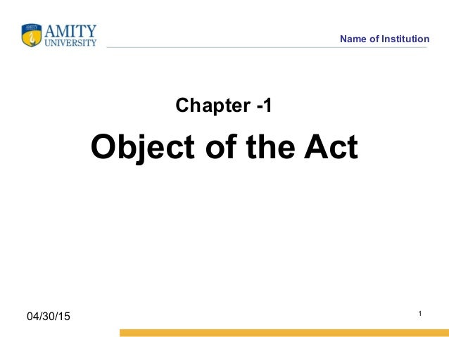 Name of Institution Chapter -1 Object of the Act 1 04/30/15