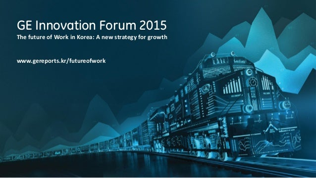 GE Innovation Forum 2015] The Industrial Internet by Bill Ruh
