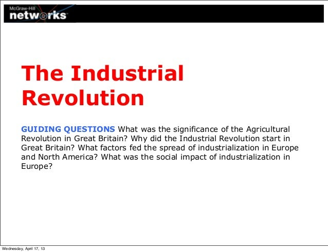 Industrial Revolution: Why did the Industrial Revolution begin in Britain?