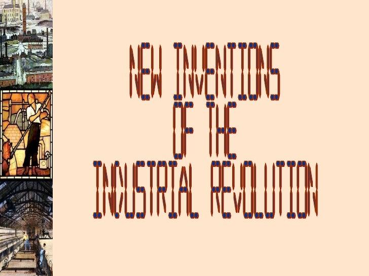 The industrial revolution presentation new inventions of the industrial revolution fandeluxe Gallery