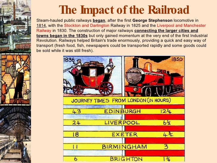 impact of the industrial revolution The effect of railways in the industrial revolution is often exaggerated they did not cause industrialization and had no impact on the changing locations of.