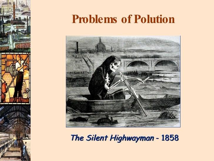 Problems of Polution The Silent Highwayman  - 1858
