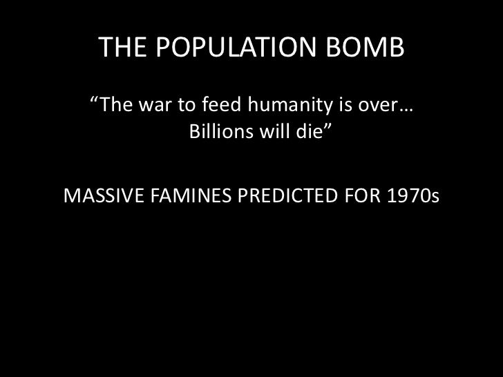 """THE POPULATION BOMB<br />""""The war to feed humanity is over… Billions will die""""<br />MASSIVE FAMINES PREDICTED FOR 1970s<br />"""
