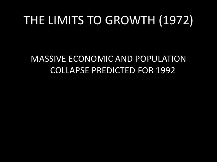 THE LIMITS TO GROWTH (1972)<br />MASSIVE ECONOMIC AND POPULATION COLLAPSE PREDICTED FOR 1992<br />