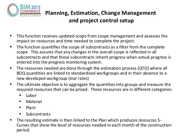 Planning, Estimation, Change Management and project control setup • This function receives updated scope from scope manage...