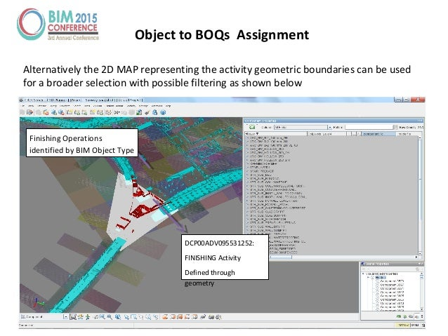 Object to BOQs Assignment Alternatively the 2D MAP representing the activity geometric boundaries can be used for a broade...