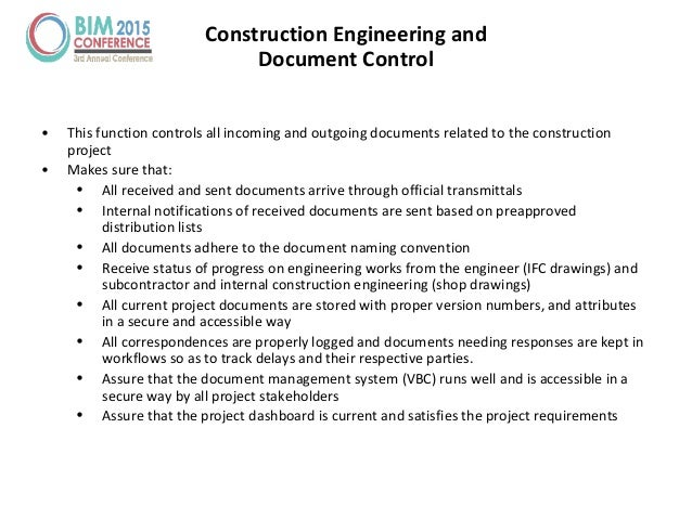 Construction Engineering and Document Control • This function controls all incoming and outgoing documents related to the ...