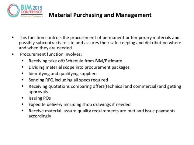 Material Purchasing and Management • This function controls the procurement of permanent or temporary materials and possib...