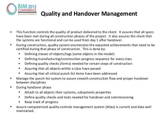 Quality and Handover Management • This function controls the quality of product delivered to the client. It assures that a...