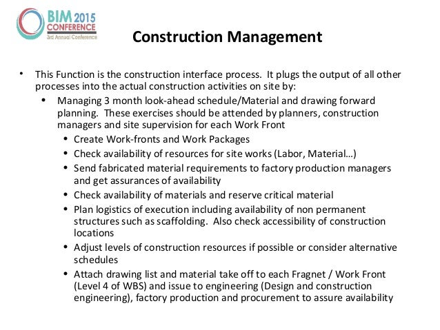 Construction Management • This Function is the construction interface process. It plugs the output of all other processes ...