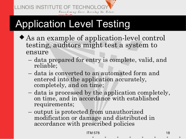Transfo rm ing Live s. Inve nting the Future . www.iit.edu ITM 578 18 ILLINOIS INSTITUTE OF TECHNOLOGY Application Level T...