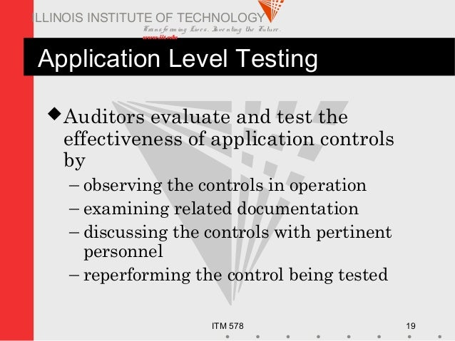 Transfo rm ing Live s. Inve nting the Future . www.iit.edu ITM 578 19 ILLINOIS INSTITUTE OF TECHNOLOGY Application Level T...