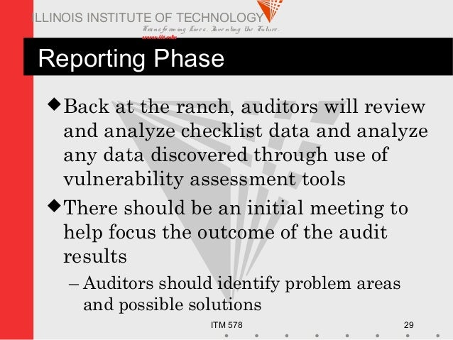 Transfo rm ing Live s. Inve nting the Future . www.iit.edu ITM 578 29 ILLINOIS INSTITUTE OF TECHNOLOGY Reporting Phase Ba...