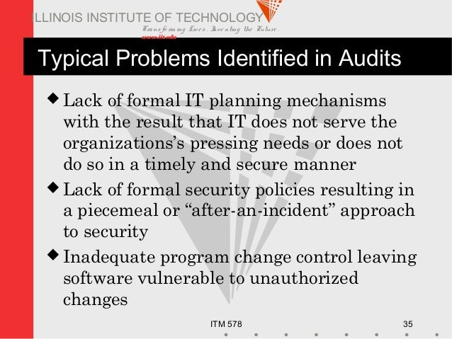 Transfo rm ing Live s. Inve nting the Future . www.iit.edu ITM 578 35 ILLINOIS INSTITUTE OF TECHNOLOGY Typical Problems Id...