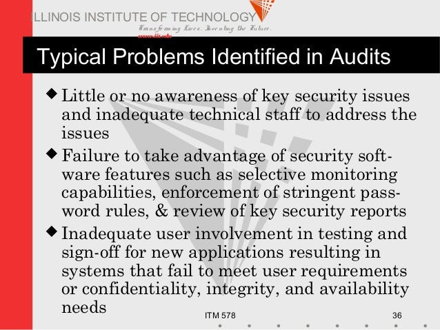 Transfo rm ing Live s. Inve nting the Future . www.iit.edu ITM 578 36 ILLINOIS INSTITUTE OF TECHNOLOGY Typical Problems Id...