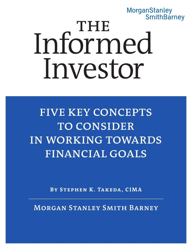 the Informed  Investor   five key concepts      to consider in working towards    financial goals     By S t e p h e n K ....