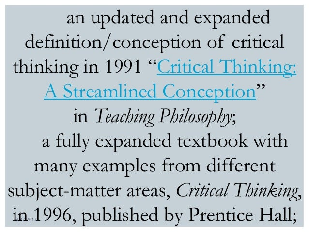 ennis critical thinking a streamlined conception Accepting an expert claim  without examining such opinions through rational and critical thinking references ennis,  critical thinking: a streamlined conception.