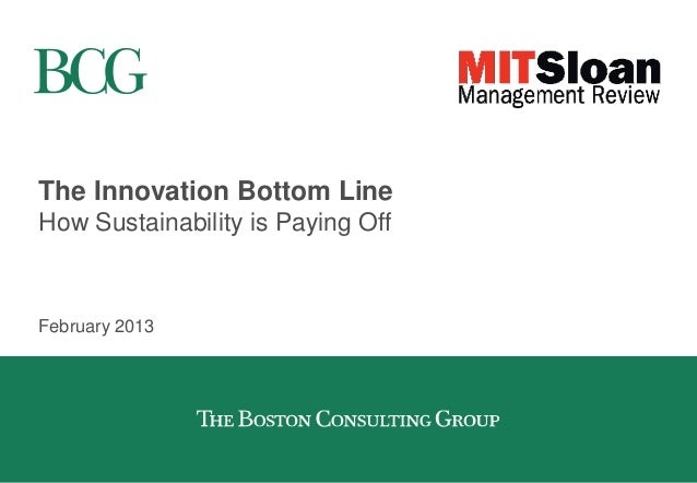The Innovation Bottom LineHow Sustainability is Paying OffFebruary 2013