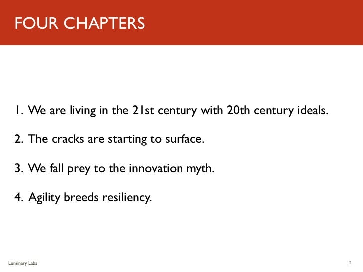 FOUR CHAPTERS  1. We are living in the 21st century with 20th century ideals.  2. The cracks are starting to surface.  3. ...