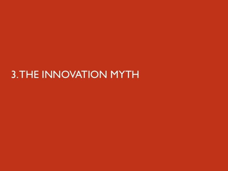 3. THE INNOVATION MYTH
